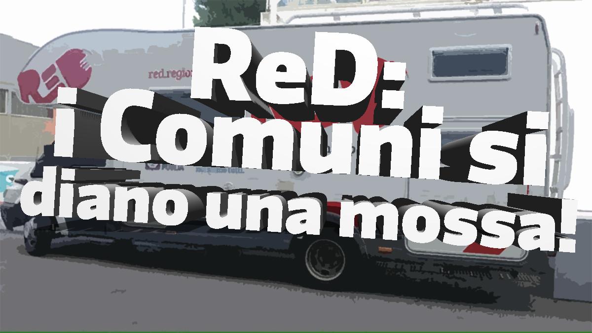 ReD: cari Comuni, datevi una mossa!